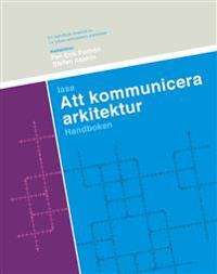 Att kommunicera arkitektur : handboken