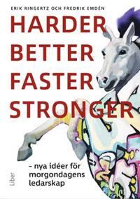 Harder, better, faster, stronger : nya idéer för morgondagens ledarskap