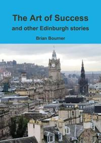 The Art of Success and Other Edinburgh Stories