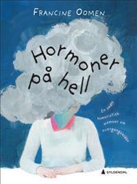 Hormoner på hell - Francine Oomen pdf epub