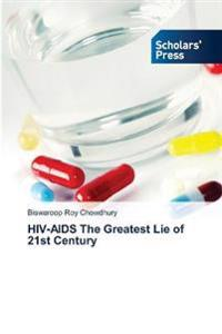 HIV-AIDS The Greatest Lie of 21st Century
