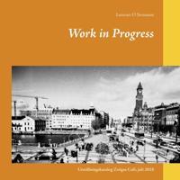 Work in Progress : utställningskatalog Zoégas Café, juli 2018