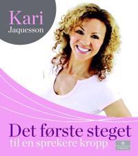 Det første steget til en sprekere kropp - Kari Jaquesson pdf epub
