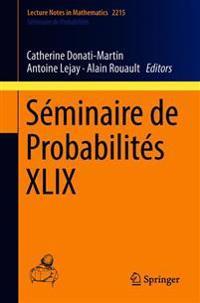 Seminaire de Probabilites XLIX
