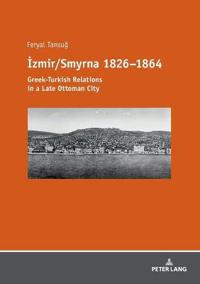 Izmir/Smyrna 1826–1864