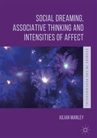 Social Dreaming, Associative Thinking and Intensities of Affect