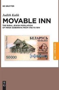Movable Inn: The Rural Jewish Population of Minsk Guberniya in 1793-1914