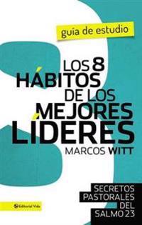 Los 8 hábitos de los mejores líderes / The 8 Habits of the best leaders