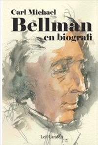 Carl Michael Bellman - en biografi