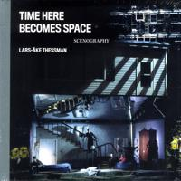 Time here becomes space : scenography
