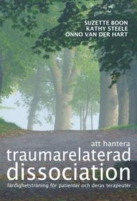 Att hantera traumarelaterad dissociation : färdighetsträning för patienter och deras terapeuter
