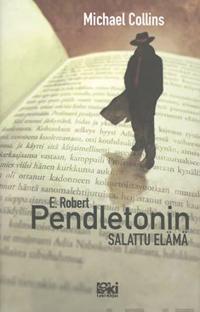 E. Robert Pendletonin salattu elämä