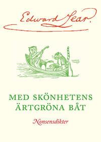 Med skönhetens ärtgröna båt : nonsensdikter