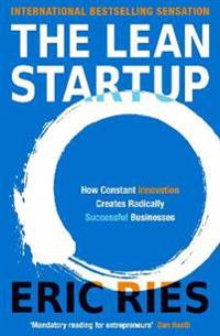 Lean startup - how constant innovation creates radically successful busines