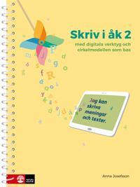 Skriv i åk 2 : med digitala verktyg och cirkelmodellen som bas