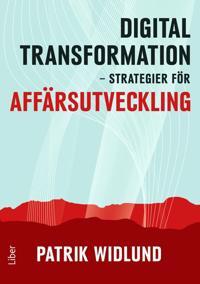 Digital transformation : strategier för affärsutveckling