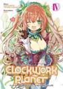 Clockwork Planet (Light Novel) Vol. 4