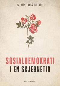 Sosialdemokrati i en skjebnetid - Halvor Finess Tretvoll   Inprintwriters.org