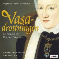 Vasadrottningen. En biografi över Katarina Stenbock