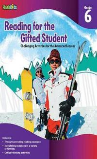 Reading for the Gifted Student Grade 6 (For the Gifted Student)