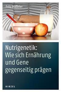 Nutrigenetik: Wie sich Ernährung und Gene gegenseitig prägen