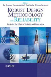 Robust Design Methodology for Reliability: Exploring the Effects of Variation and Uncertainty