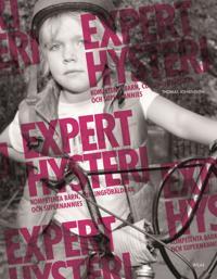 Experthysteri: kompetenta barn, curlingföräldrar och supernannies