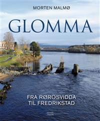 Glomma; fra Rørosvidda til Fredrikstad - Morten Malmø | Ridgeroadrun.org
