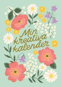Min kreativa kalender: svenska blommor