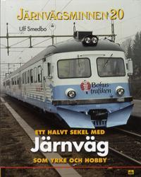 Ett halvt sekel med järnväg som yrke och hobby