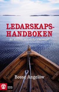 Ledarskapshandboken : Att utveckla och stärka ledarskapet