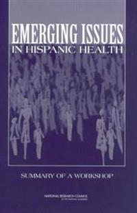 Emerging Issues in Hispanic Health