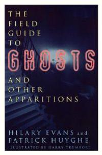 Field Guide to Ghosts and Other Apparitions