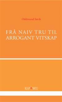 Frå naiv tru til arrogant vitskap - Oddmund Søvik | Ridgeroadrun.org