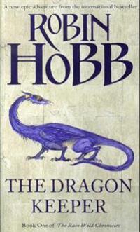 The Dragon Keeper: The Rain Wild Chronicles