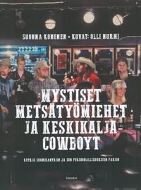 Mystiset metsätyömiehet ja keskikalja-cowboyt  – Retkiä suomikantriin ja sen persoonallisuuksien pariin
