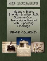 Mudge V. Black, Sheridan & Wilson U.S. Supreme Court Transcript of Record with Supporting Pleadings