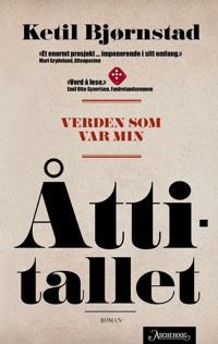 Verden som var min; Åttitallet; Bind 3 - Ketil Bjørnstad | Ridgeroadrun.org