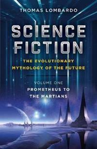 Science Fiction - The Evolutionary Mythology of the Future