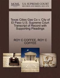 Texas Cities Gas Co V. City of El Paso U.S. Supreme Court Transcript of Record with Supporting Pleadings