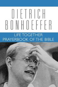 Life Together: Prayerbook of the Bible