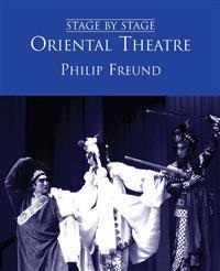 Oriental Theatre: Stage by Stage: Volume II