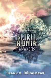 The Spirit of Hunir Awakens - Questions & Answers