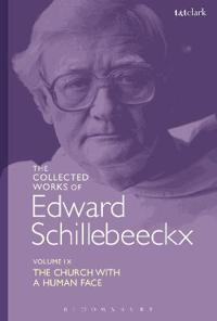 The Collected Works of Edward Schillebeeckx Volume 9
