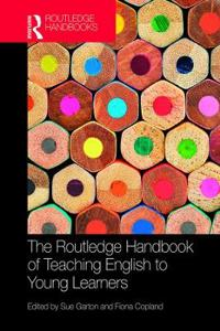 The Routledge Handbook of Teaching English to Young Learners