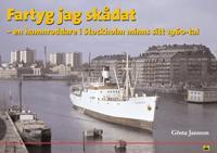 Fartyg jag skådat : en hamnroddare i Stockholm minns sitt 1960-tal