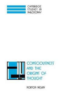 Consciousness and the Origins of Thought