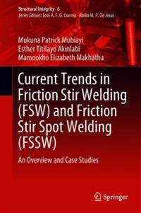 Current Trends in Friction Stir Welding Fsw and Friction Stir Spot Welding Fssw