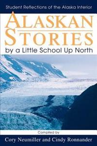 Alaskan Stories by a Little School Up North