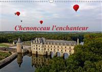 Chenonceau l'enchanteur 2019